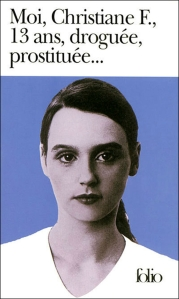 « Moi, Christiane F., 13 ans, droguée, prostituée…. » est un livre biographique sorti en 1978, décrivant la vie Christiane Felscherinow, toxicomane et prostituée dès 13 ans. Cette adolescente avait subi d'importantes maltraitances de la part de son père.